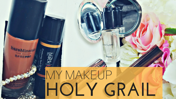 My holy Grail makeup products